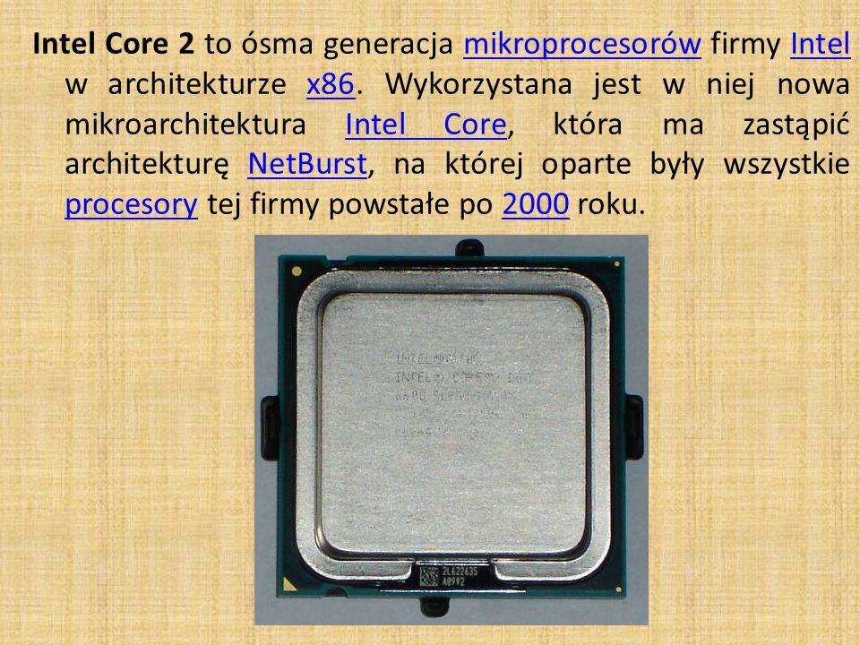 Intel Core 2 to ósma generacja mikroprocesorów firmy Intel w architekturze x86.