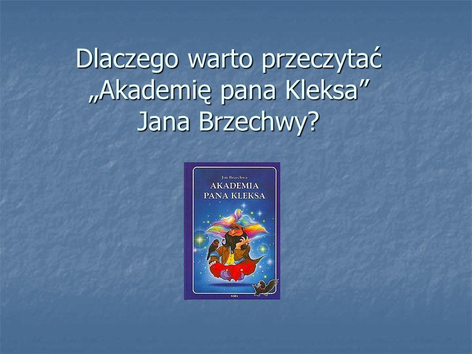"""Dlaczego warto przeczytać """"Akademię pana Kleksa Jana Brzechwy"""