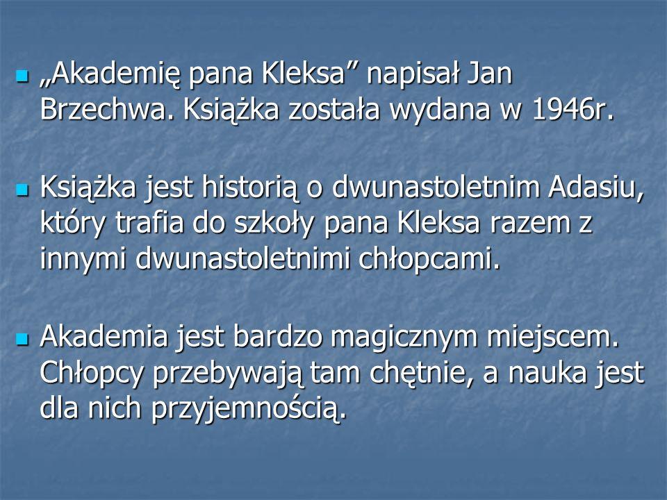 """""""Akademię pana Kleksa napisał Jan Brzechwa"""