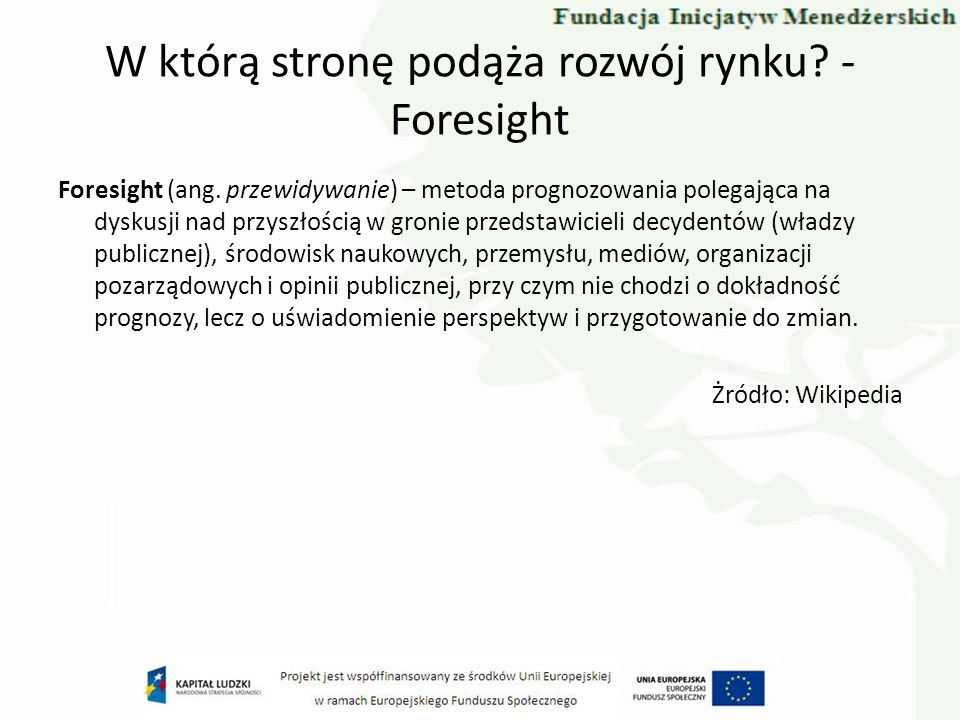 W którą stronę podąża rozwój rynku - Foresight