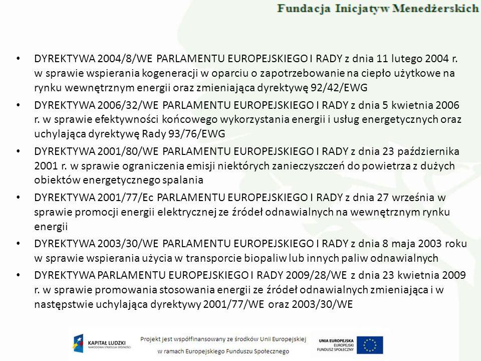DYREKTYWA 2004/8/WE PARLAMENTU EUROPEJSKIEGO I RADY z dnia 11 lutego 2004 r. w sprawie wspierania kogeneracji w oparciu o zapotrzebowanie na ciepło użytkowe na rynku wewnętrznym energii oraz zmieniająca dyrektywę 92/42/EWG