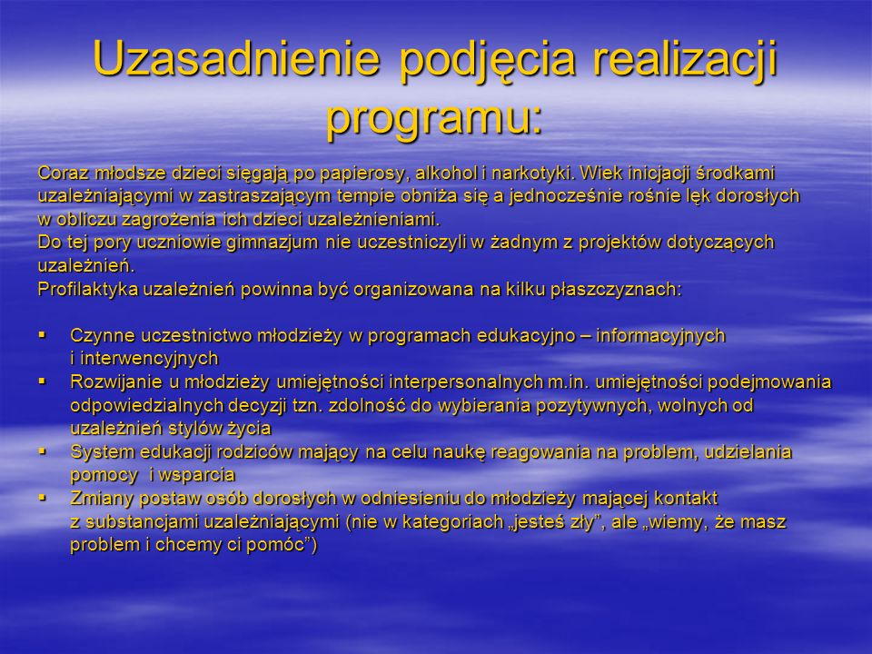 Uzasadnienie podjęcia realizacji programu: