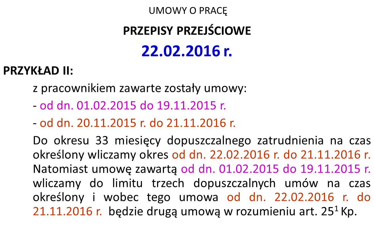 22.02.2016 r. PRZEPISY PRZEJŚCIOWE PRZYKŁAD II: