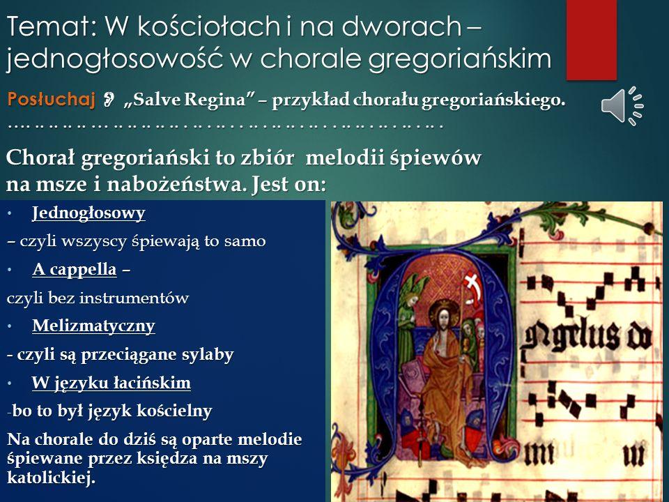 Temat: W kościołach i na dworach – jednogłosowość w chorale gregoriańskim