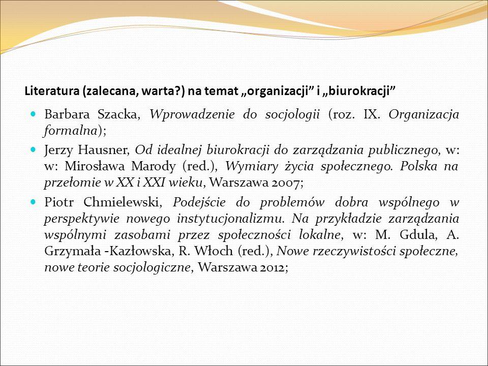 "Literatura (zalecana, warta ) na temat ""organizacji i ""biurokracji"