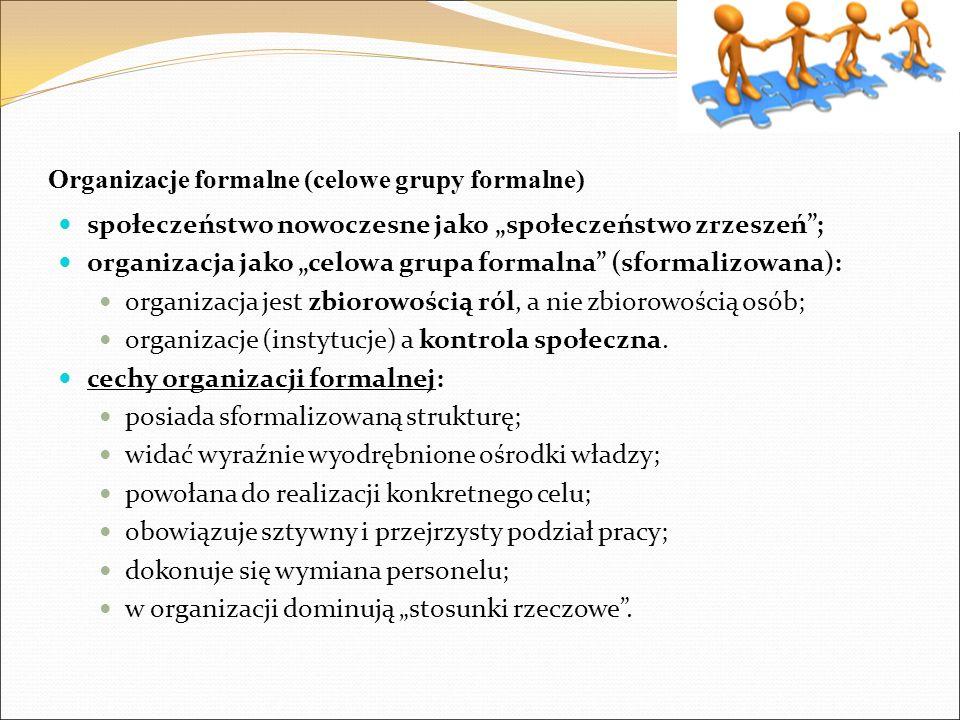 Organizacje formalne (celowe grupy formalne)