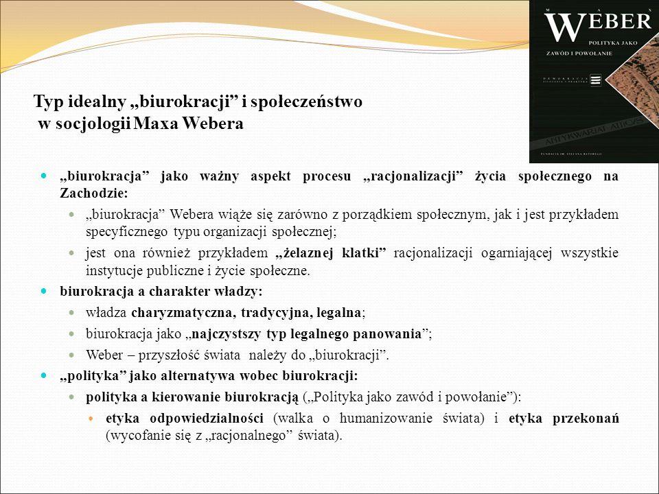 """Typ idealny """"biurokracji i społeczeństwo w socjologii Maxa Webera"""