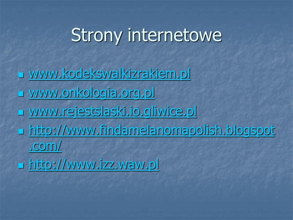 Strony internetowe www.kodekswalkizrakiem.pl www.onkologia.org.pl