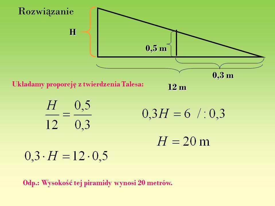 Rozwiązanie 0,5 m. 12 m. H. 0,3 m.