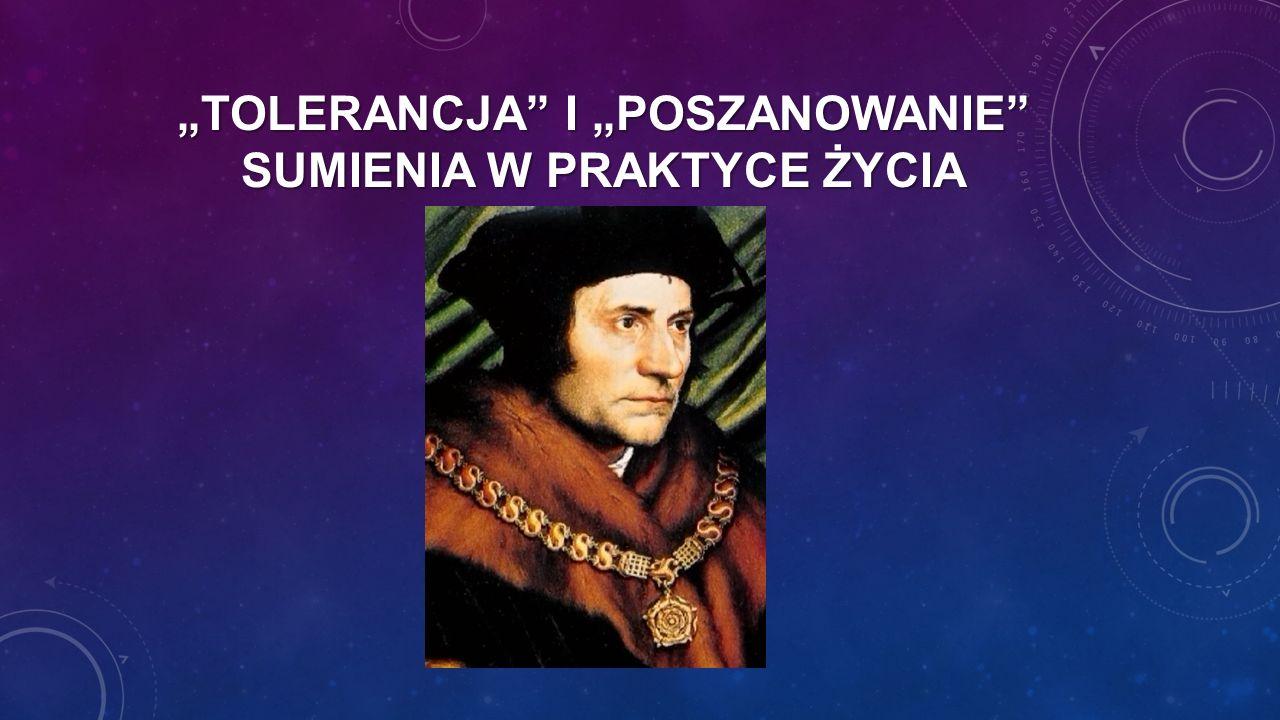 """""""TOLERANCJA i """"POSZANOWANIE SUMIENIA W PRAKTYCE ŻYCIA"""