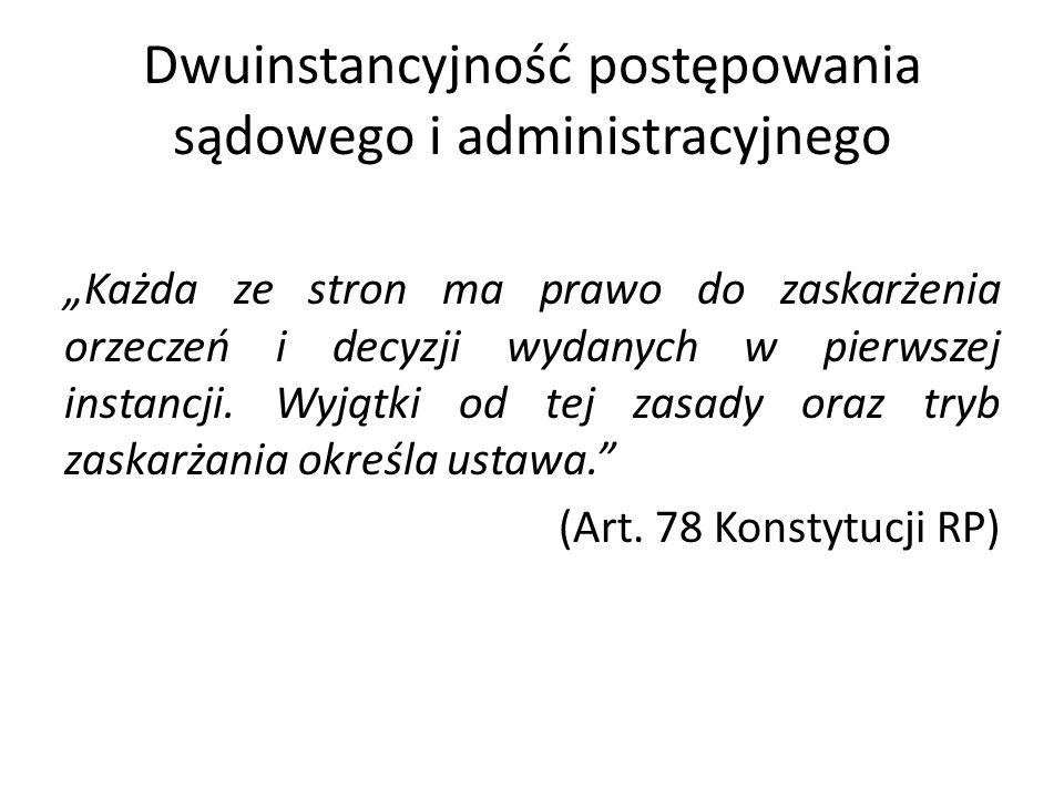Dwuinstancyjność postępowania sądowego i administracyjnego