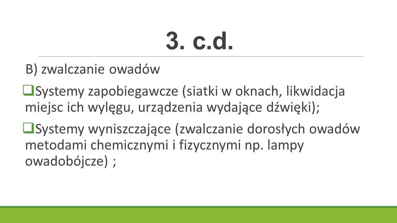3. c.d. B) zwalczanie owadów