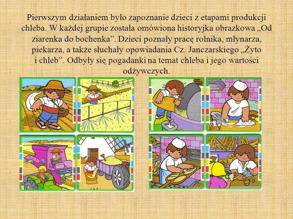 Pierwszym działaniem było zapoznanie dzieci z etapami produkcji chleba