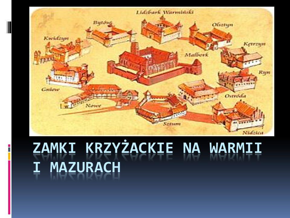 ZAMKI KRZYŻACKIE NA WARMII I MAZURACH