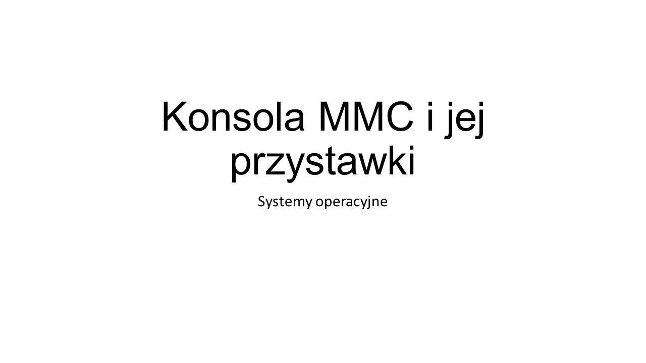 Konsola MMC i jej przystawki
