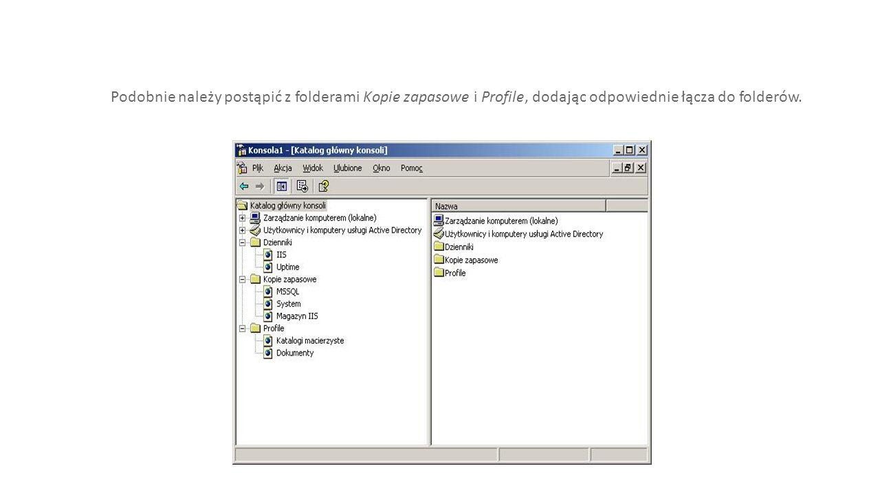 Podobnie należy postąpić z folderami Kopie zapasowe i Profile, dodając odpowiednie łącza do folderów.