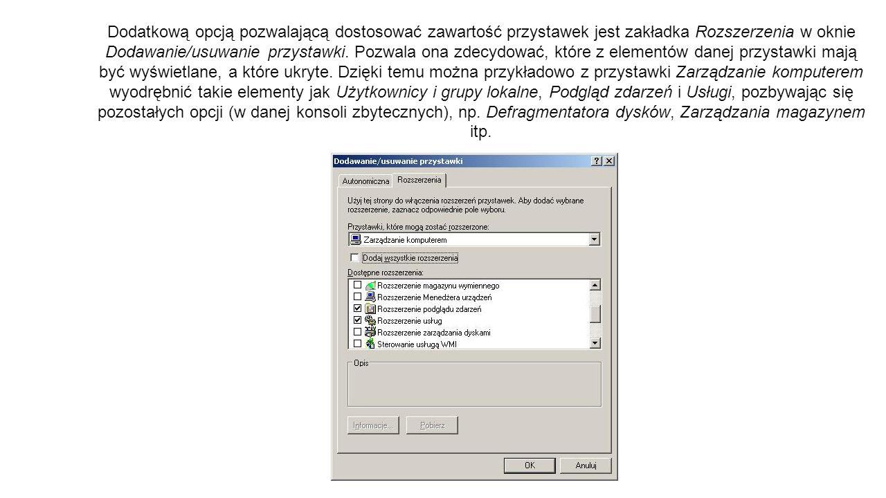 Dodatkową opcją pozwalającą dostosować zawartość przystawek jest zakładka Rozszerzenia w oknie Dodawanie/usuwanie przystawki.