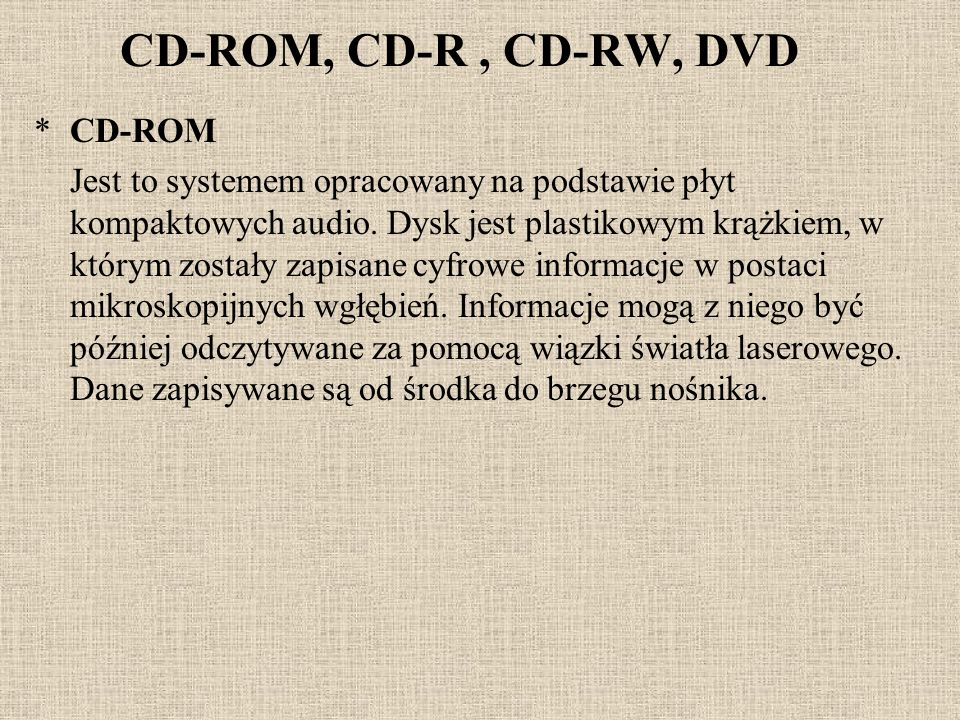 CD-ROM, CD-R , CD-RW, DVD CD-ROM