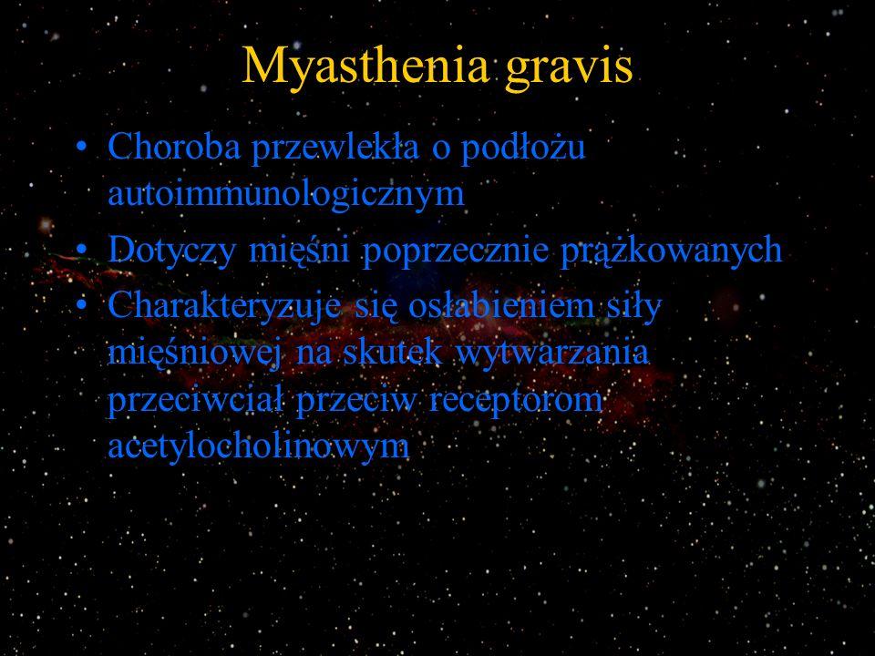 Myasthenia gravis Choroba przewlekła o podłożu autoimmunologicznym