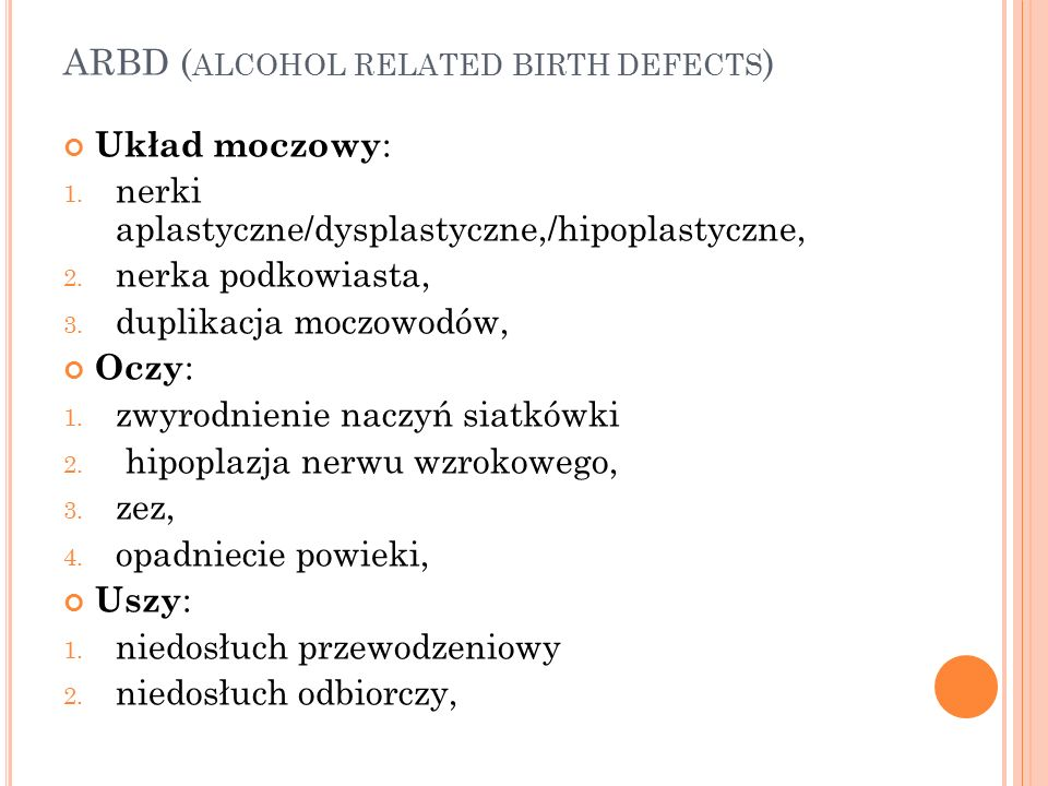ARBD (alcohol related birth defects)