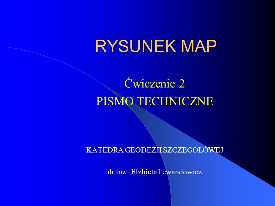 RYSUNEK MAP Ćwiczenie 2 PISMO TECHNICZNE KATEDRA GEODEZJI SZCZEGÓŁÓWEJ