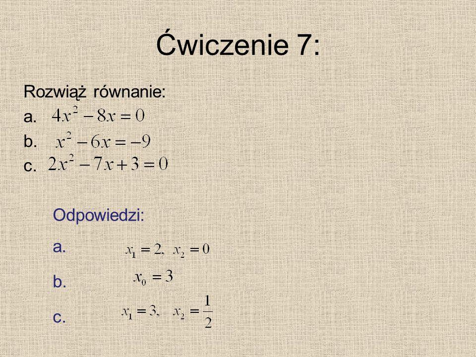 Ćwiczenie 7: Rozwiąż równanie: Odpowiedzi: