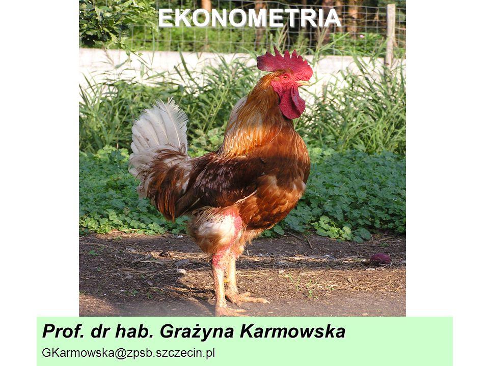 EKONOMETRIA Prof. dr hab. Grażyna Karmowska