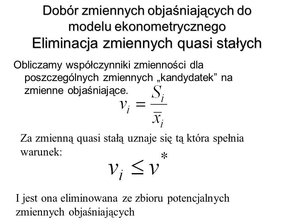 Dobór zmiennych objaśniających do modelu ekonometrycznego Eliminacja zmiennych quasi stałych