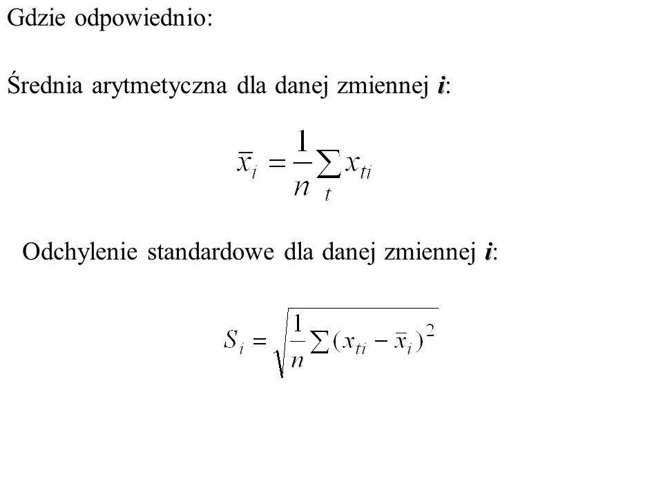 Gdzie odpowiednio: Średnia arytmetyczna dla danej zmiennej i: Odchylenie standardowe dla danej zmiennej i: