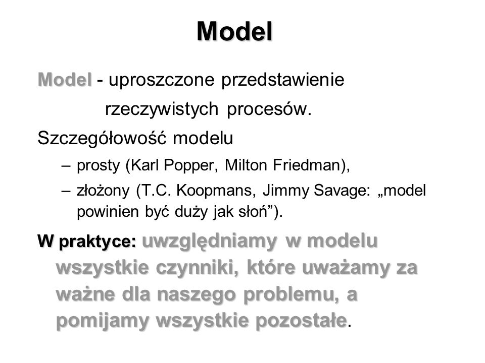 Model Model - uproszczone przedstawienie rzeczywistych procesów.