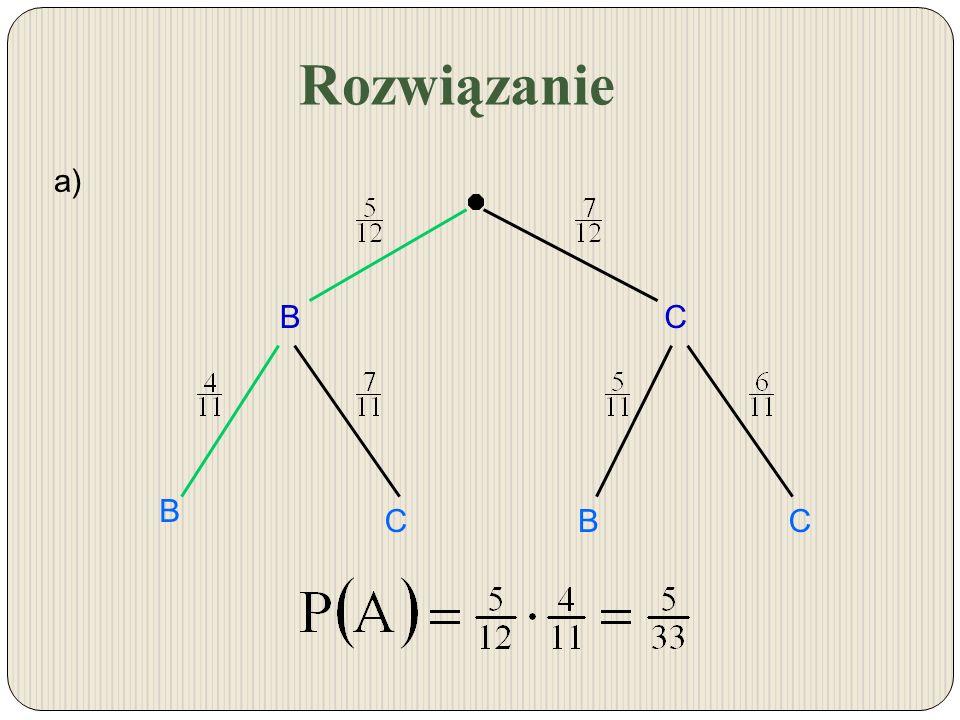 Rozwiązanie a) B C B C