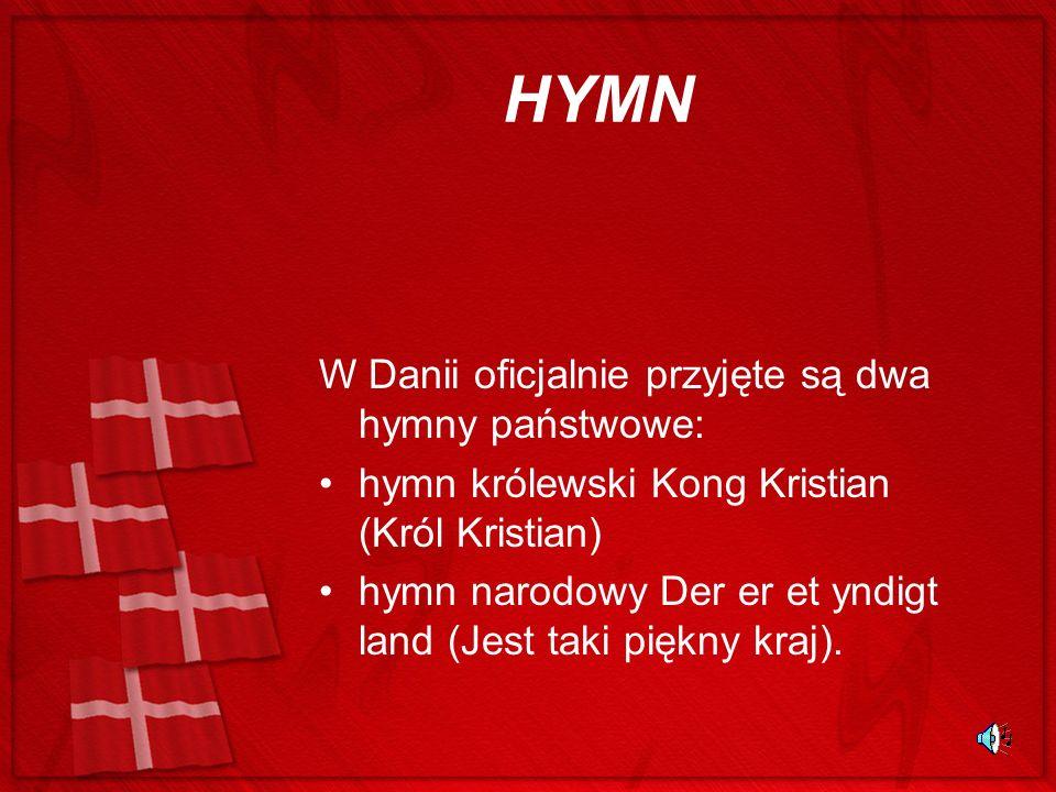 HYMN W Danii oficjalnie przyjęte są dwa hymny państwowe: