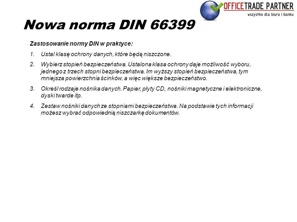 Nowa norma DIN 66399 Zastosowanie normy DIN w praktyce: