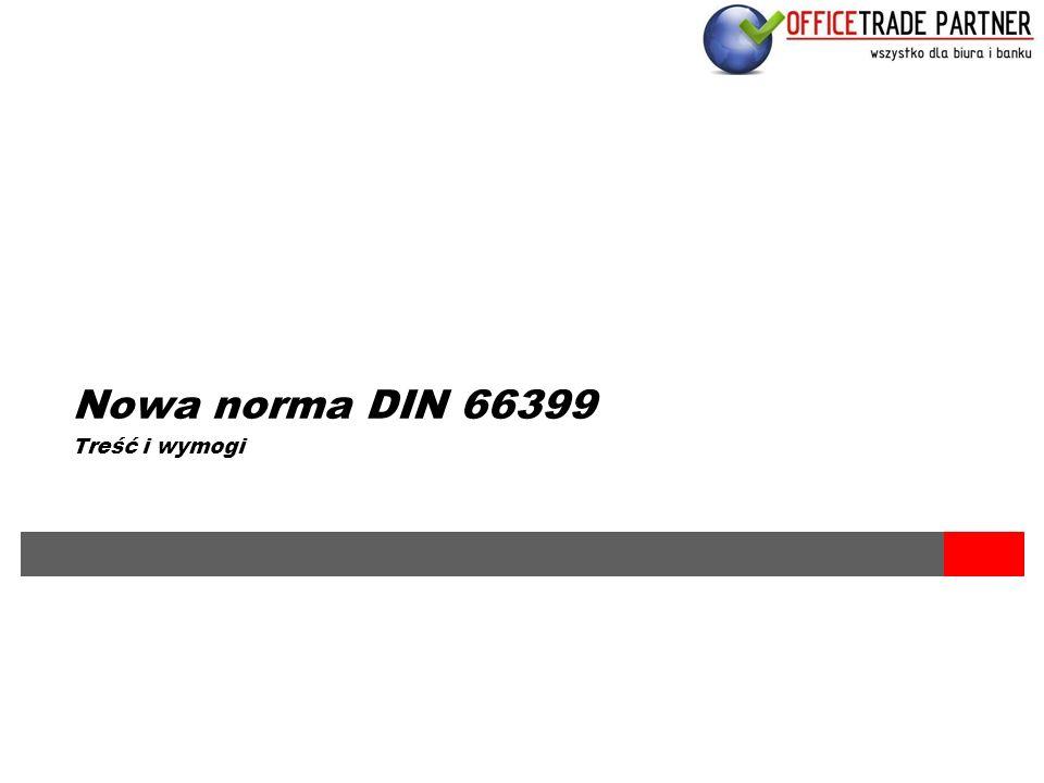 Nowa norma DIN 66399 Treść i wymogi