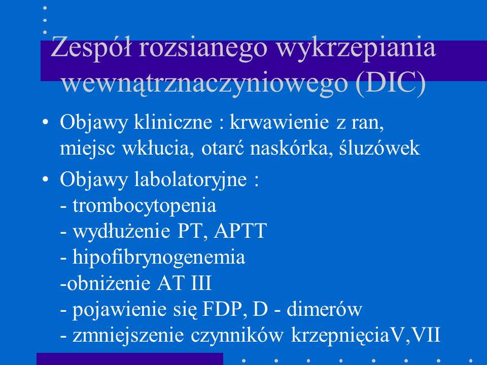 Zespół rozsianego wykrzepiania wewnątrznaczyniowego (DIC)