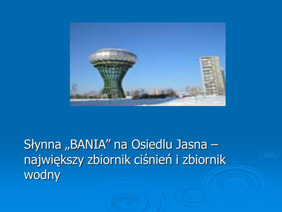 """Słynna """"BANIA na Osiedlu Jasna – największy zbiornik ciśnień i zbiornik wodny"""