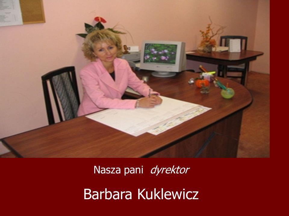 Nasza pani dyrektor Barbara Kuklewicz