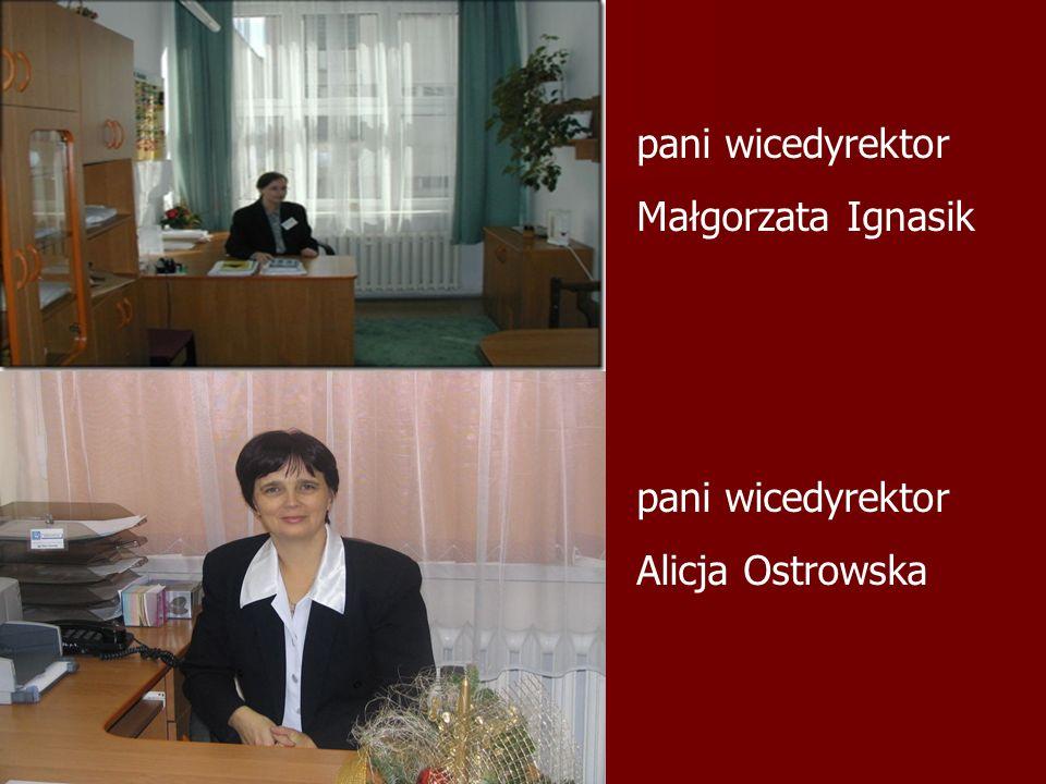 pani wicedyrektor Małgorzata Ignasik pani wicedyrektor Alicja Ostrowska