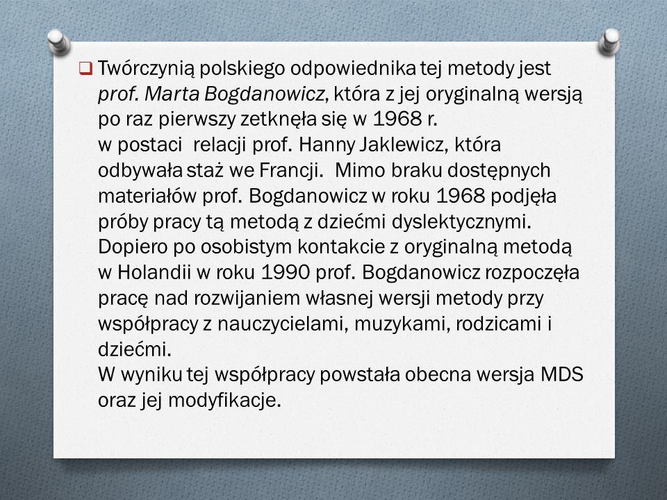 Twórczynią polskiego odpowiednika tej metody jest prof
