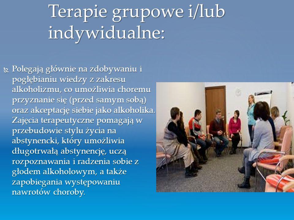 Terapie grupowe i/lub indywidualne: