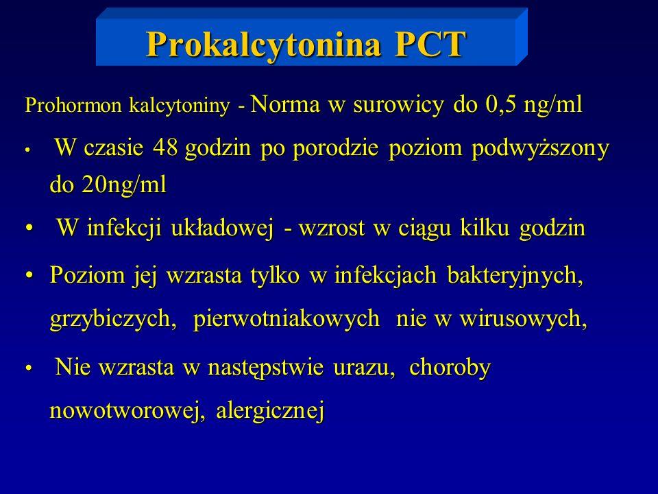 Prokalcytonina PCT W infekcji układowej - wzrost w ciągu kilku godzin