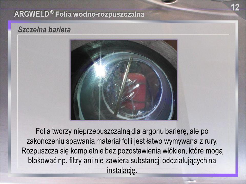 12 ARGWELD ® Folia wodno-rozpuszczalna. Szczelna bariera.