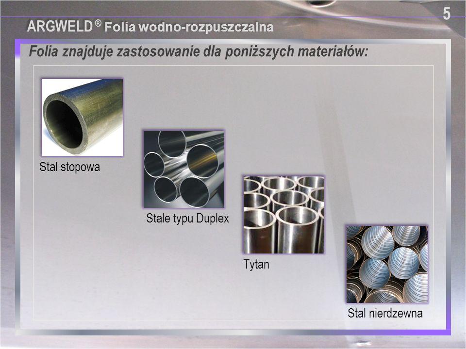 5 Folia znajduje zastosowanie dla poniższych materiałów: