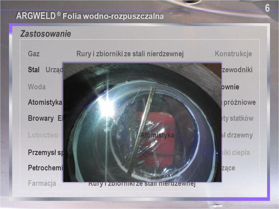 Zastosowanie 6 ARGWELD ® Folia wodno-rozpuszczalna Gaz
