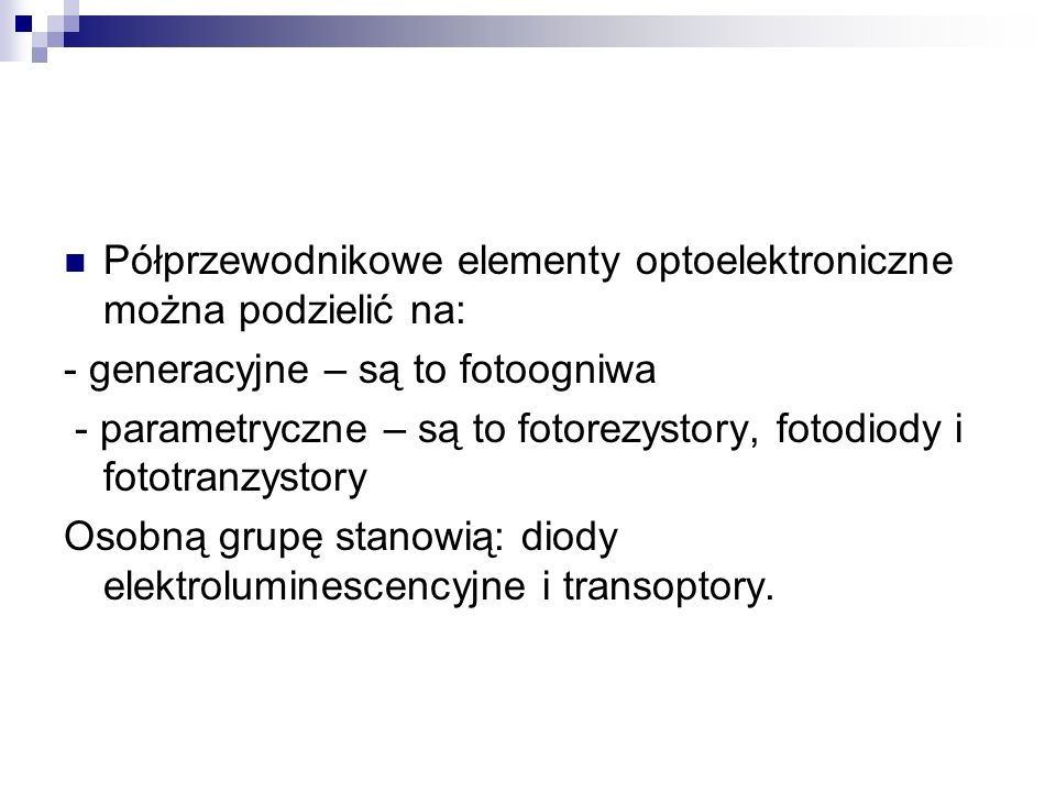 Półprzewodnikowe elementy optoelektroniczne można podzielić na: