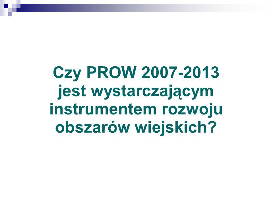 Czy PROW 2007-2013 jest wystarczającym instrumentem rozwoju obszarów wiejskich