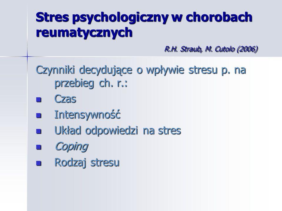 Stres psychologiczny w chorobach reumatycznych R. H. Straub, M