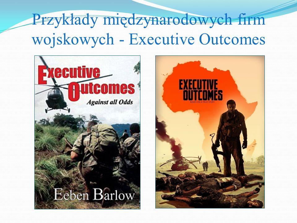 Przykłady międzynarodowych firm wojskowych - Executive Outcomes