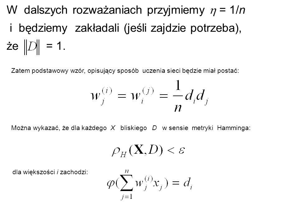 W dalszych rozważaniach przyjmiemy  = 1/n i będziemy zakładali (jeśli zajdzie potrzeba), że = 1.