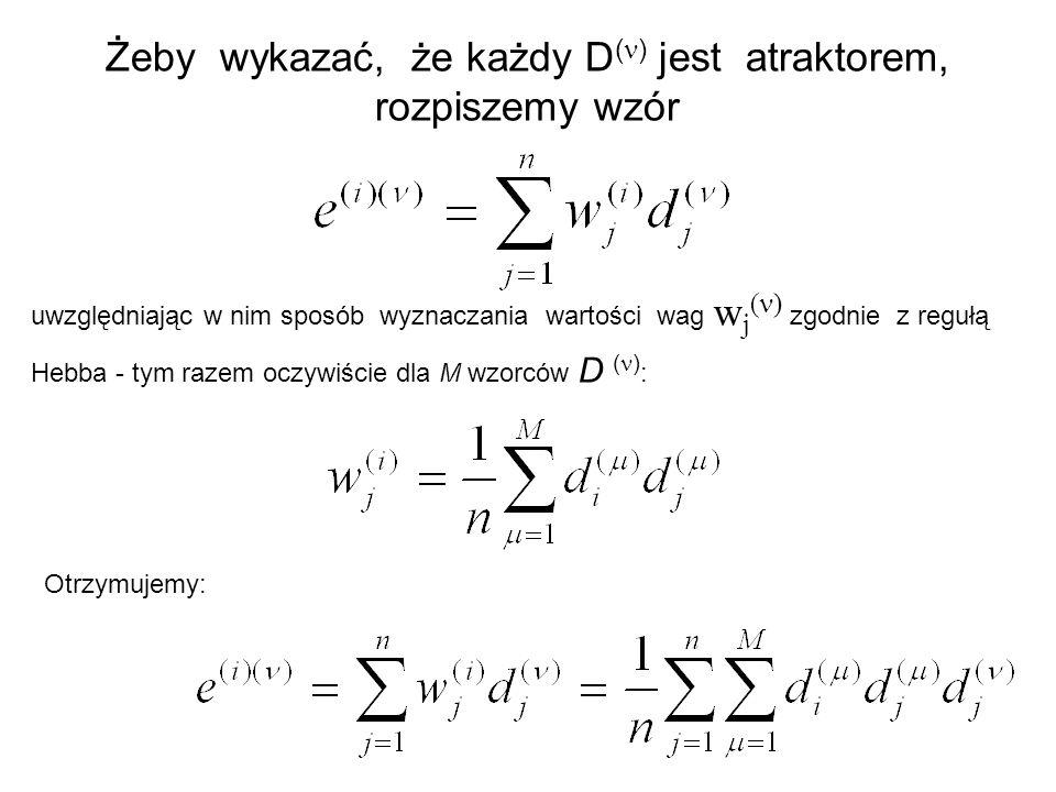 Żeby wykazać, że każdy D() jest atraktorem, rozpiszemy wzór